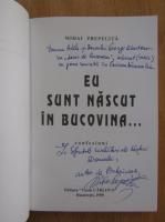 Anticariat: Mihai Prepelita - Eu sunt nascut in Bucovina... (volumul 9, cu autograful autorului)