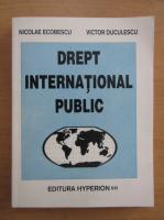 Anticariat: Nicolae Ecobescu - Drept international public