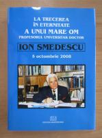 Anticariat: Profesorul universitar doctor Ion Smedescu. La trecerea in eternitate a unui mare om
