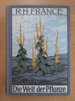Anticariat: Raoul H. France - Die Welt der Pflanze