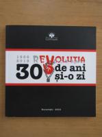 Anticariat: Revolutia. 30 de ani si-o zi