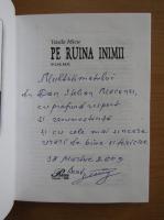 Anticariat: Vasile Micu - Pe ruina inimii (cu autograful autorului)