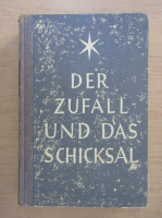 Anticariat: Wilhelm von Scholz - Der Zufall und das Schicksal