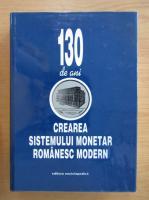 Anticariat: 130 de ani de la crearea Sistemului Monetar Romanesc Modern