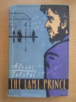 Anticariat: Alexei Tolstoi - The Lame Prince