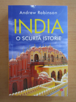 Anticariat: Andrew Robinson - India. O scurt istorie