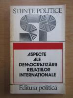 Anticariat: Aspecte ale democratizarii relatiilor internationale