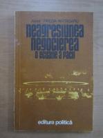 Anticariat: Aurel Preda Matasaru - Neagresiunea si negocierea, o ecuatie a pacii