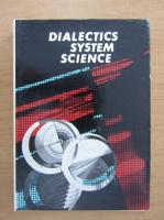 Anticariat: Dumitru Ghise - Dialectics, system, science