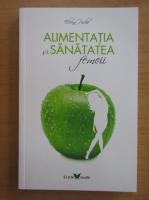 Anticariat: Elena Pridie - Alimentatia si sanatatea femeii