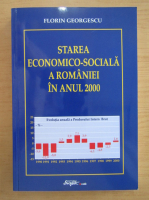 Anticariat: Florin Georgescu - Starea economico-sociala a Romaniei in anul 2000