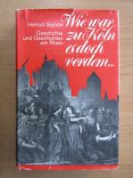 Anticariat: Helmut Signon - Wie war zu Koln es doch vordem