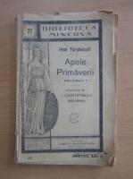Anticariat: Ivan Turgenev -Apele primaverii (volumul 1)