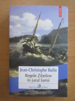 Anticariat: Jean Christophe Rufin - Regele Zibeline in jurul lumii