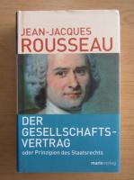 Anticariat: Jean Jacques Rousseau - Des Gesellschaftsvertrag