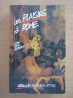 Anticariat: Jean Noel Robert - Les Plaisirs a Rome