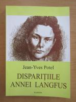 Jean Yves Potel - Disparitiile Annei Langfus