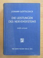 Anticariat: Johann Gottschick - Die Leistungen des Nervensystems