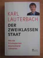 Anticariat: Karl Lauterbach - Der Zweiklassen Staat