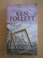 Ken Follett - Scandalul Modigliani