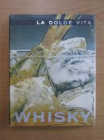 Anticariat: La dolce vita. Whisky