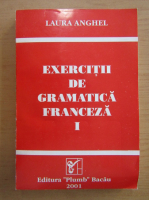 Laura Anghel - Exercitii de gramatica franceza (volumul 1)