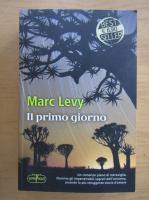Anticariat: Marc Levy - Il primo giorno