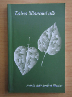 Anticariat: Maria Iliescu - Taina liliacului alb