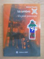 Anticariat: Marius Peculea - La umbra. Un pirat povesteste