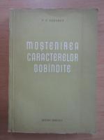 Anticariat: P. P. Saharov - Mostenirea caracterelor dobandite