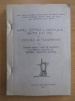 Anticariat: Partea electrica a centralelor, statiile electrice si posturile de transformare (volumul 1)