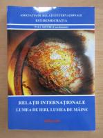 Anticariat: Paul Nistor - Relatii internationale. Lumea de ieri, lumea de azi