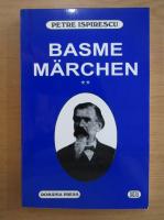 Anticariat: Petre Ispirescu - Basme. Marchen (volumul 2)