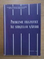 Anticariat: Probleme filozofice ale stiintelor naturii