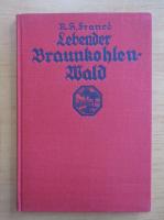 Anticariat: R. H. France - Lebender Braunkohlenwald