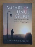 Anticariat: Rabi R. Maharaj - Moartea unui guru