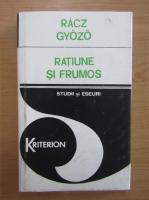 Anticariat: Racz Gyozo - Ratiune si frumos