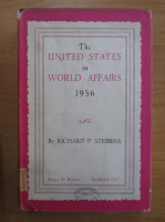 Anticariat: Richard P. Stebbins - The United States in World Affairs 1956