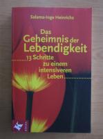Anticariat: Salama-Inge Heinrichs - Das Geheimnis der Lebendigkeit
