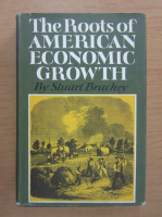 Anticariat: Stuart Bruchey - The roots of american economic growth