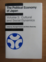 Anticariat: The Political Economy of Japan, volumul 3. Cultural and Social Dynamics
