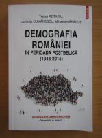 Anticariat: Traian Rotariu - Demografia Romaniei in perioada postbelica (1948-2015)
