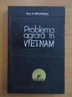 Anticariat: Vasile Malinschi - Problema agrara in Vietnam