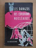 Anticariat: A. Kouzine - Les dangers des explosions nucleaires