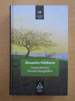 Alexandru Odobescu - Scene istorice. Pseudo-kinegetikos