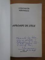 Anticariat: Constantin Mironescu - Aproape de stele (cu autograful autorului)