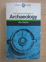Anticariat: Daniel Glyn - The Origins and Growth of Archaeology