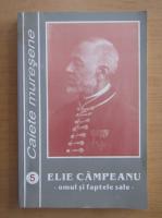 Anticariat: Elie Campeanu. Omul si faptele sale