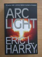 Eric L. Harry - Arc Light