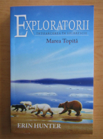 Anticariat: Erin Hunter - Exploratorii. Intoarcerea in salbaticie. Marea topita